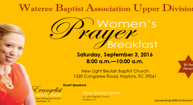 The Women's Ministry of the Wateree Baptist Association Upper Division (WBAUD) are inviting all to attend their Women's Prayer Breakfast on Saturday, September 3, 2016 at New Light Beulah Baptist […]