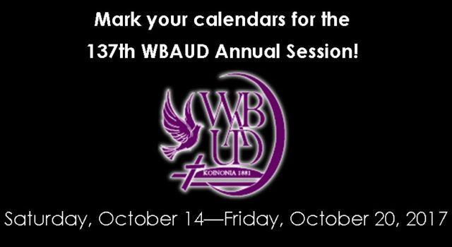 Mark your calendars for the Wateree Baptist Association Upper Division (WBAUD) 137th Annual Session, October 14-20, 2017. Host Church: St. John Baptist Church More details will follow…
