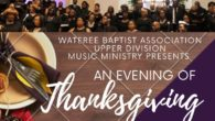 "The Wateree Baptist Association Upper Division Music Ministry will host ""An Evening of Thanksgiving"" Choir Concert on Saturday, November 23rd at 5pm at Jerusalem Baptist Church, 1051 Clarkson Road, Hopkins, […]"